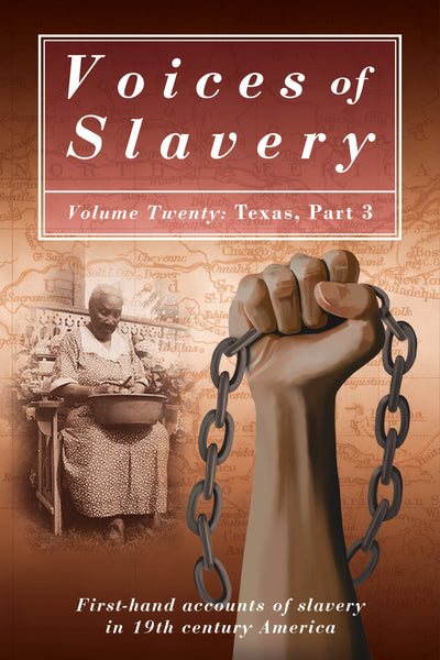 Voices of Slavery Vol 20 - Texas Part 3