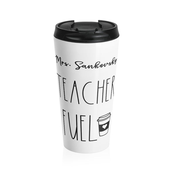 """Teacher Fuel"" Travel Mug"