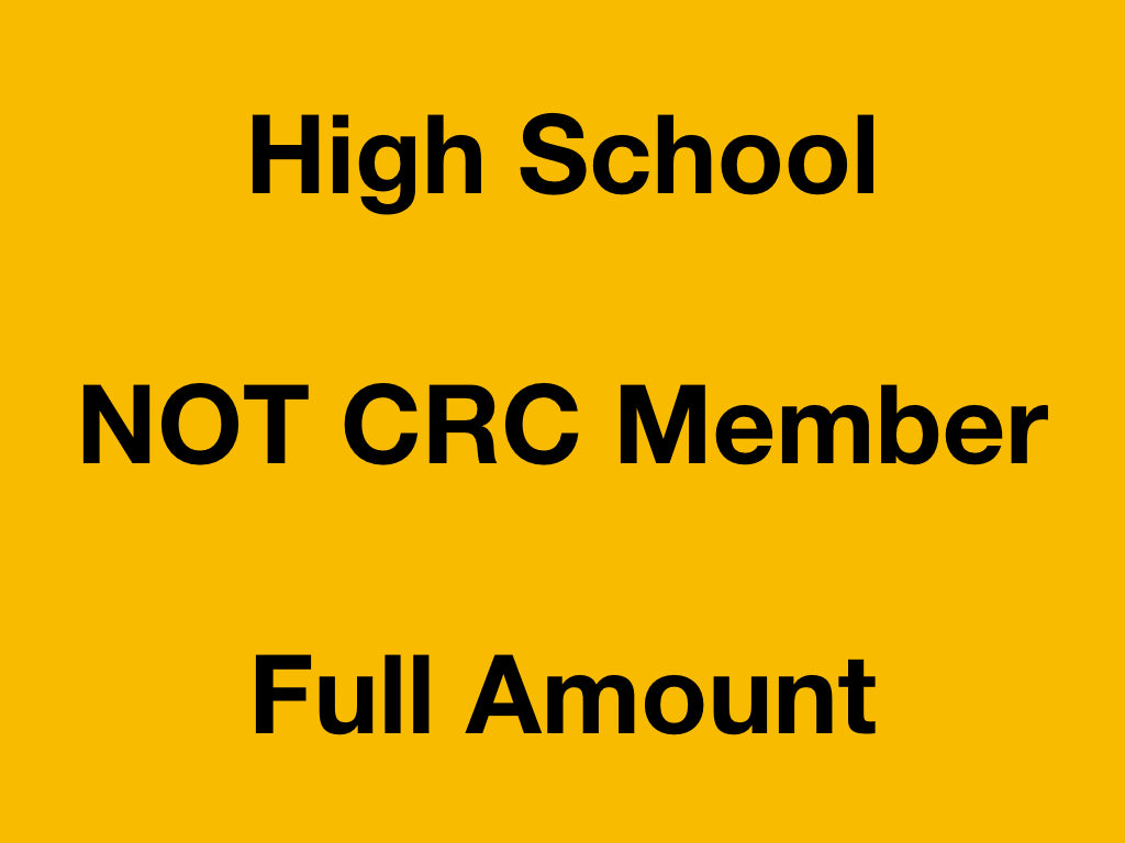 High School - NOT CRC Member - Full Amount