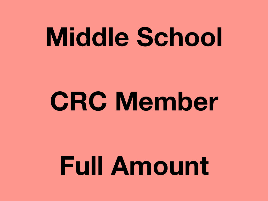 Middle School - CRC Member - Full Amount