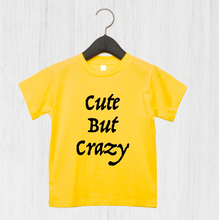 Load image into Gallery viewer, Cute But Crazy T-Shirt