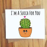 I'm A Succa For You
