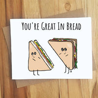 You're Great In Bread