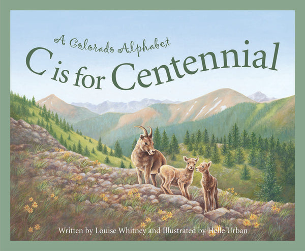 C Is For Centennial A Colorado Alphabet