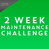 2 WEEK MAINTENANCE CHALLENGE
