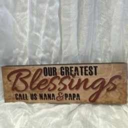 Our Greatest Blessings Call Us Nana & Papa Sign