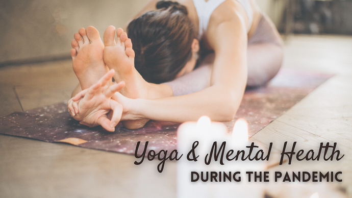 Yoga & Mental Health During the Pandemic