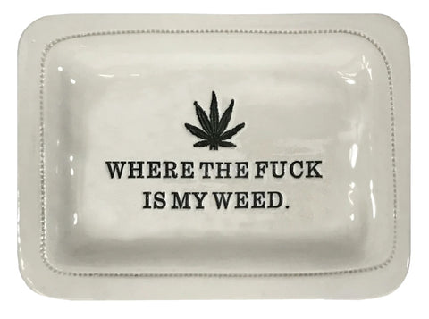 Where The Fu*k Is My Weed Dish