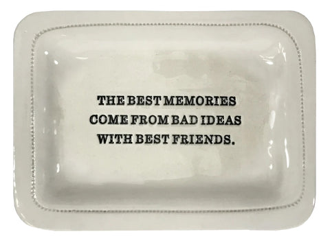 Best Memories with Best Friends Dish
