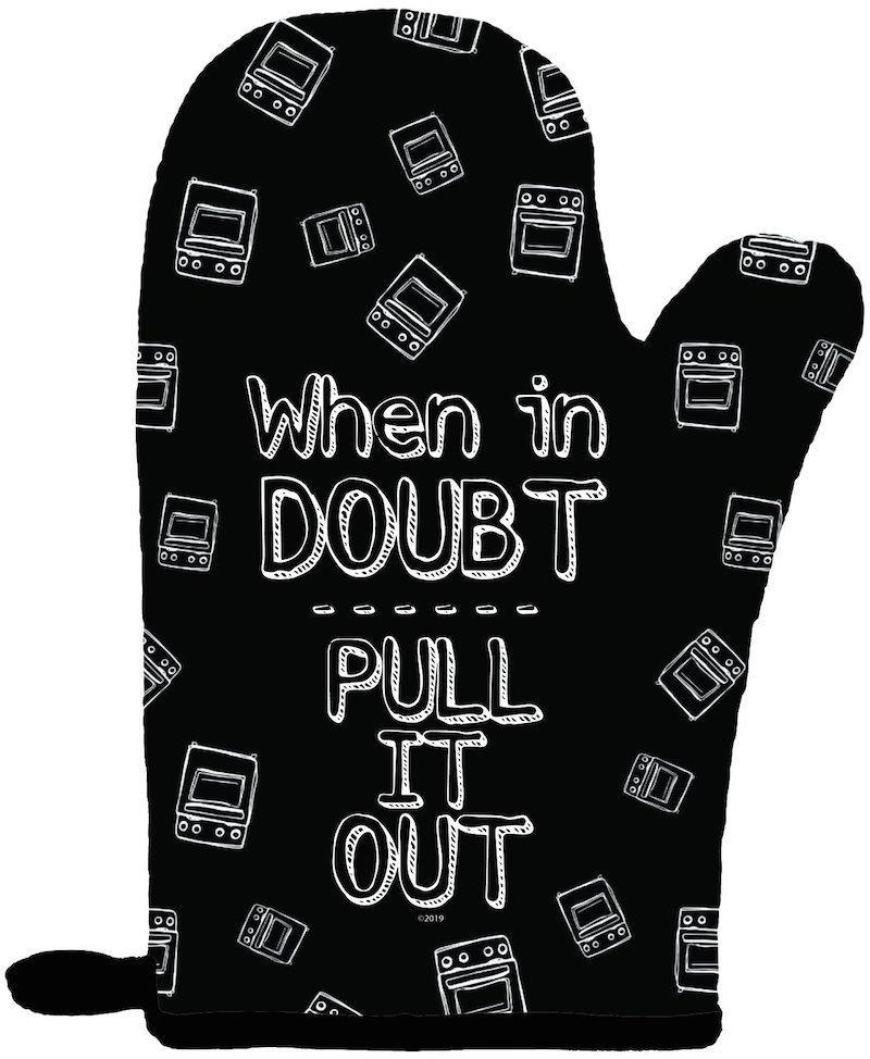 """When in Doubt..."" Oven Mitt"