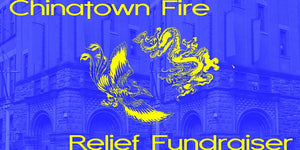 Chinatown Fire Relief Fundraiser