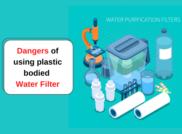 Dangers Of Using Plastic Bodied Water Filter