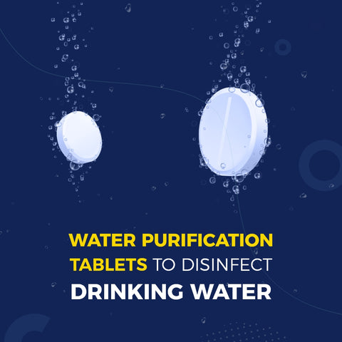 Water Purification Tablets to Disinfect Drinking Water