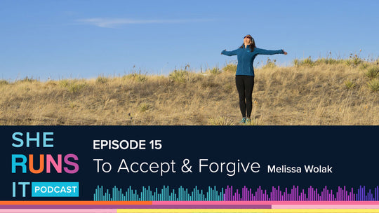 Episode 15: To Accept & Forgive with Melissa Wolak