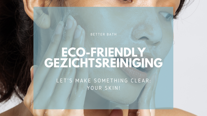 ECO-FRIENDLY GEZICHTSREINIGING
