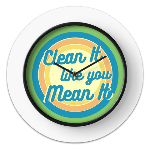 Clean it Like You Mean it Clock Savvy Cleaner Funny Cleaning Gifts