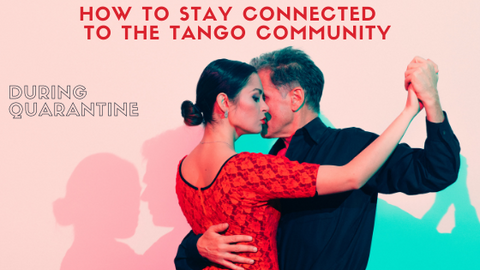 Dance Embrace- How to Stay Connected to the Tango Community