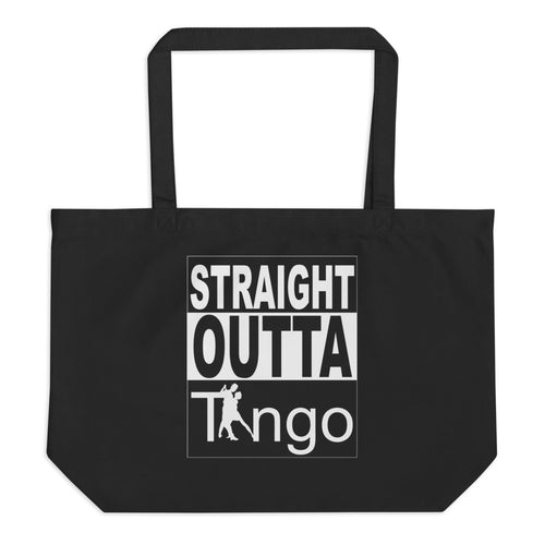 Straight Outta Tango Large Organic Tote Bag
