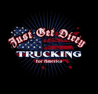 Just Get Dirty Trucking for America Tee