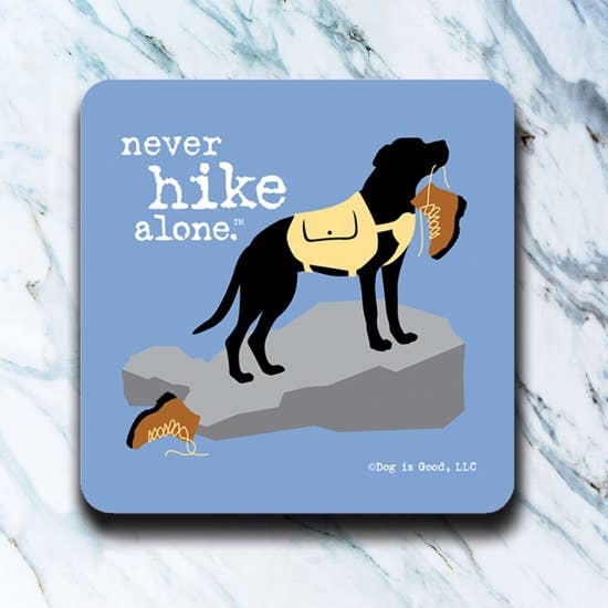Never Hike Alone Coaster