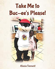 Take Me to Buc-ee's Please! by Alexia Tennent