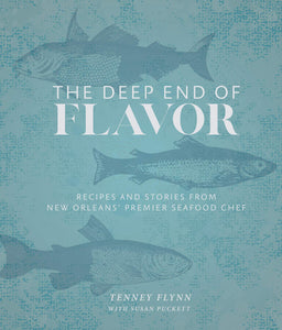 Deep End of Flavor by Tenney Flynn