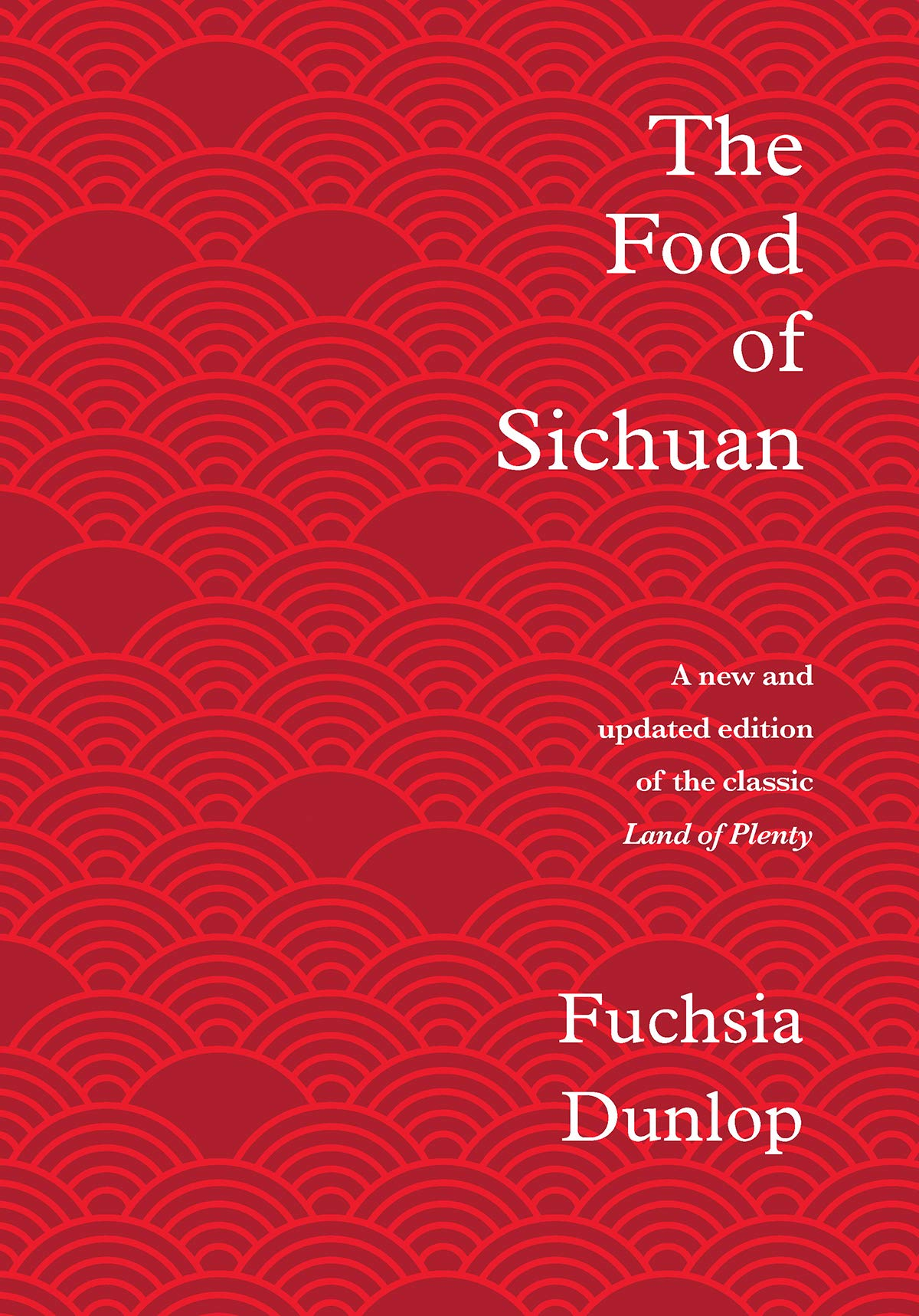 The Food of Sichan by Fuchsia Dunlop