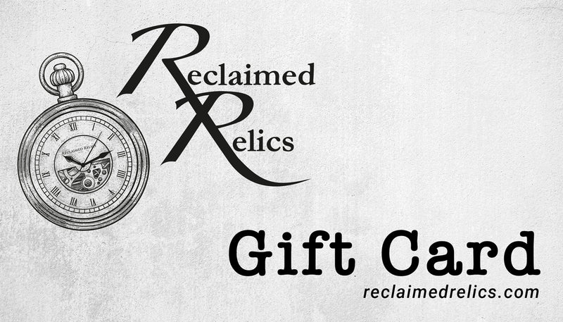 Gift Card to Reclaimed Relics