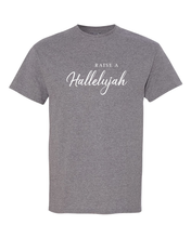 Load image into Gallery viewer, Raise a Hallelujah T-shirt