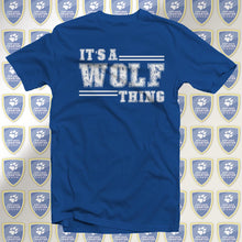 Load image into Gallery viewer, It's A Wolf Thing T-Shirt