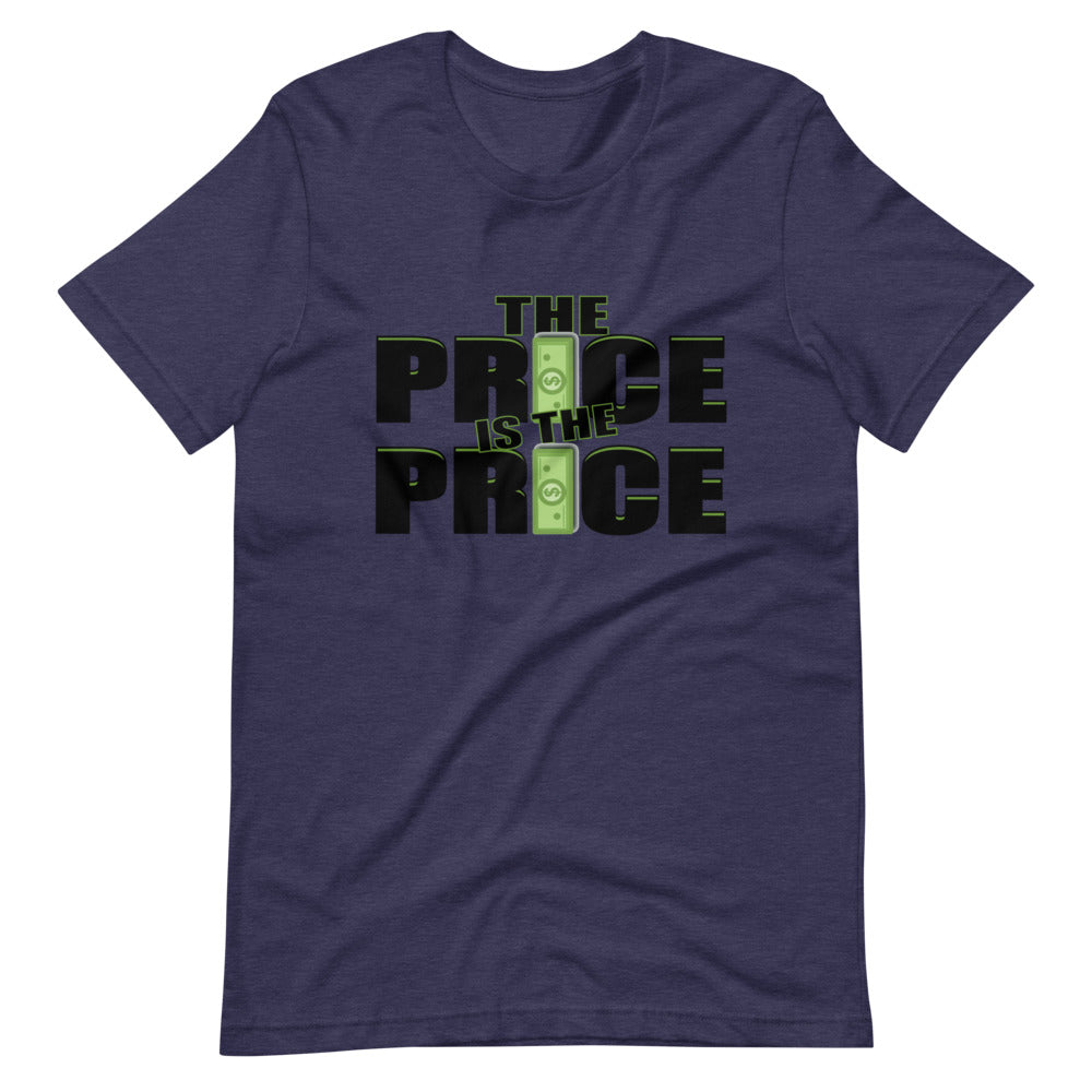 The Price is the Price Short-Sleeve Unisex T-Shirt