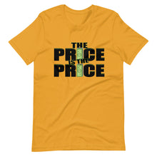 Load image into Gallery viewer, The Price is the Price Short-Sleeve Unisex T-Shirt