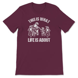 This Is What Life Is About Father Three Sons Motocross Unisex Premium