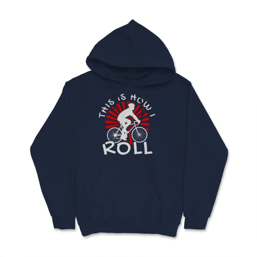 This Is How I Roll Bike Cycling Unisex Hoodie