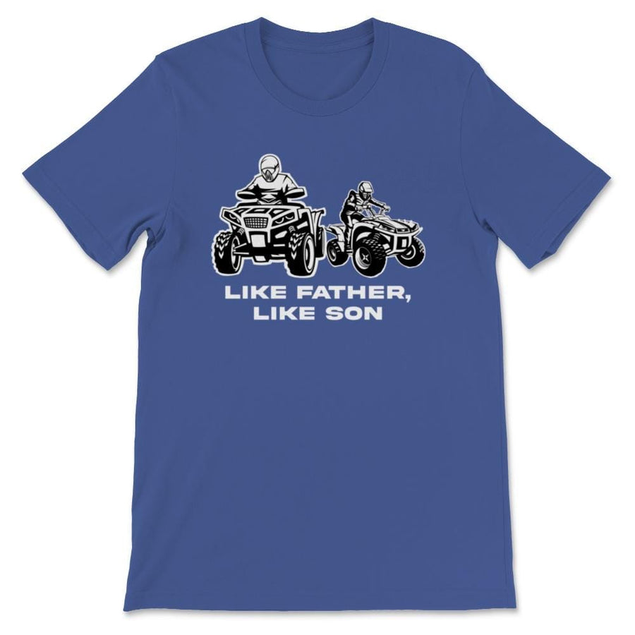 Like Father Like Son Quad ATV Unisex Premium T-Shirt