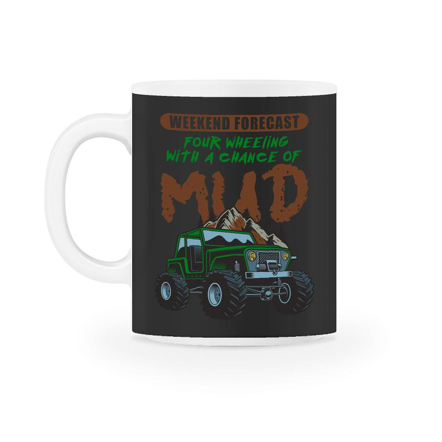 Weekend Forecast Four Wheeling Mud Quad Mug