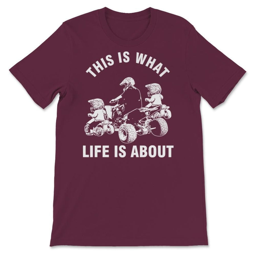 This Is What Life Is About Quad Father Two Kids ATV Unisex Premium