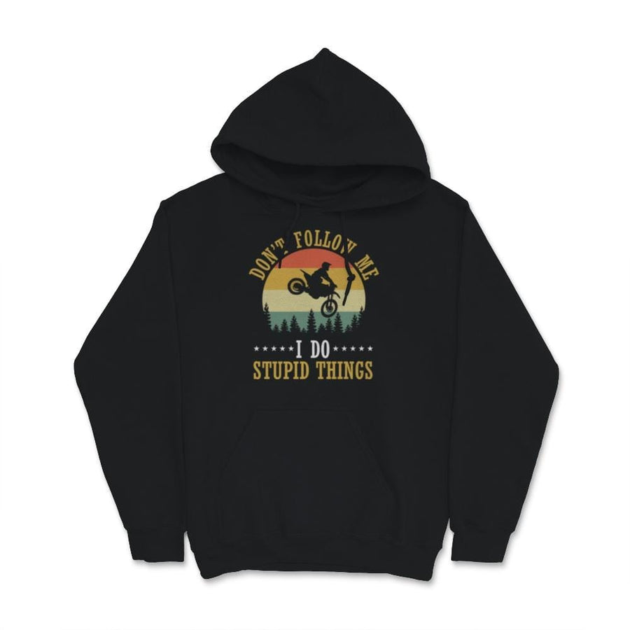 Don't Follow Me I Do Stupid Things Motocross Unisex Hoodie