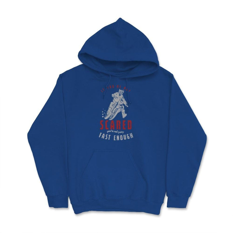 If You're Not Scared Motocross Unisex Hoodie