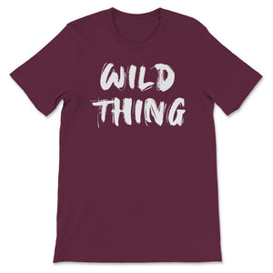 Wild Thing Wild Out Free! Unisex Premium T-Shirt