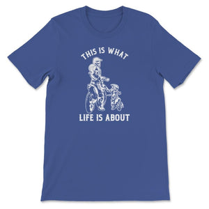 This Is What Life Is About Mother Child Family Unisex Premium T-Shirt