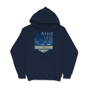 Ride Last Work Later BMX Unisex Hoodie