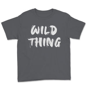Wild Thing Wild Out Free! Unisex Youth T-Shirt