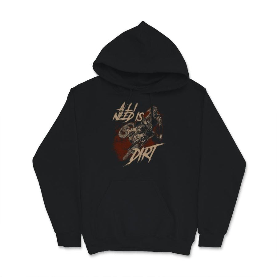 All I Need Is Dirt Motocross Unisex Hoodie