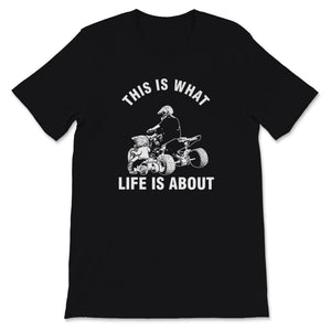 This Is What Life Is About Quad Father Son Unisex Premium T-Shirt