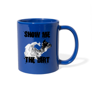 Show Me The Dirt Motocross Mug - royal blue