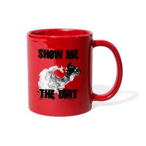 Show Me The Dirt Motocross Mug - red