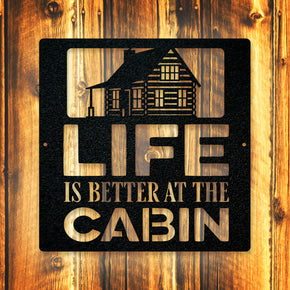 Life is Better at the Cabin - Cabin
