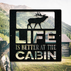 Life is Better at the Cabin - Elk