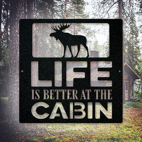 Life is Better at the Cabin - Moose